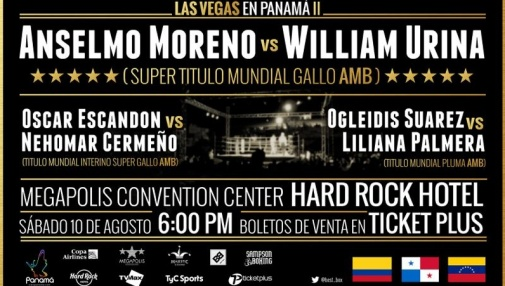 Undercard Announced For 'Las Vegas in Panama II – Anselmo Moreno vs. William Urina